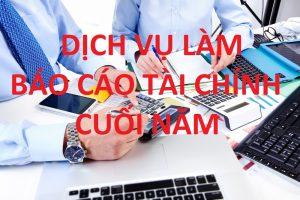 dịch vụ làm báo cáo tài chính cuối năm tại Quảng Ngãi
